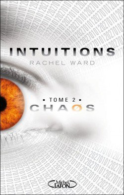 Intuitions, Chaos (tome 2) Rachel Ward