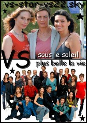 Sous Le Soleil VS Plus Belle La Vie