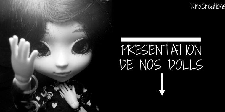 Présentation de nos dolls ~