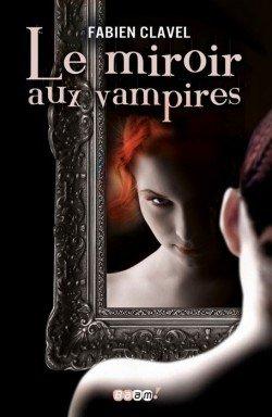 Le miroir aux vampires t1: Le miroir aux vampires