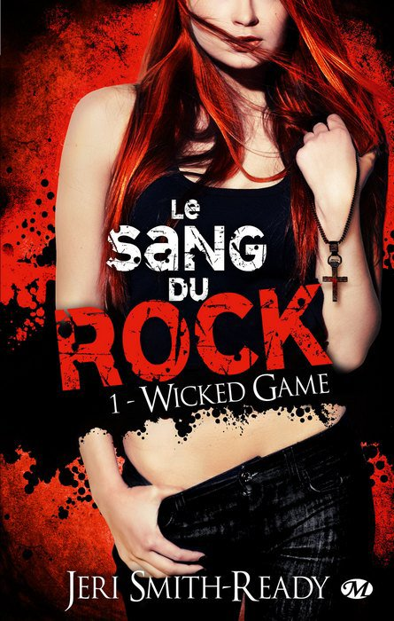 Le sang du rock t1: Wicked Game