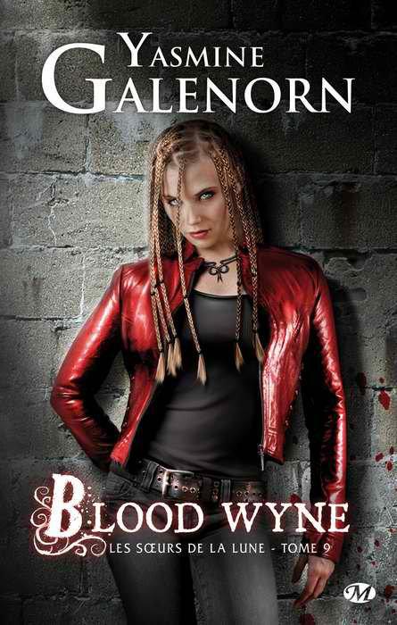 Les soeurs de la lune t9: Blood Wyne