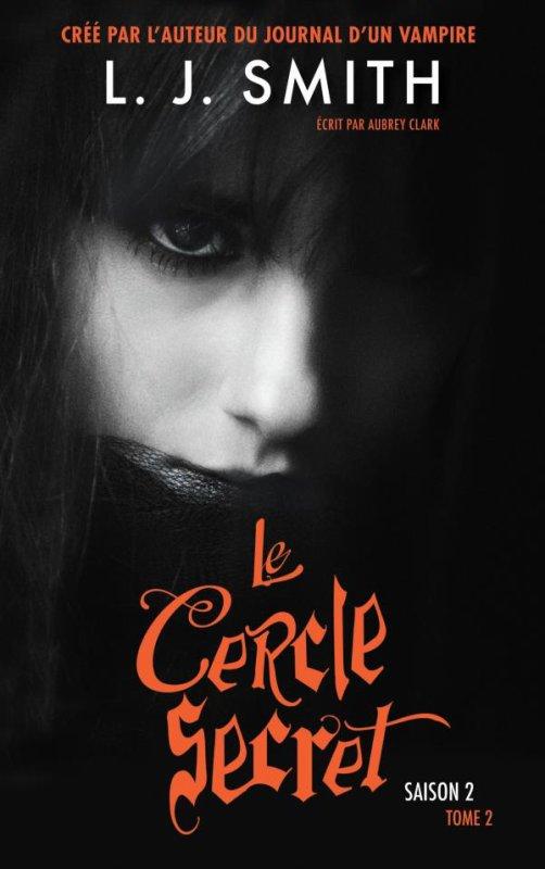 Le cercle secret saison 2 t2: Le livre interdit
