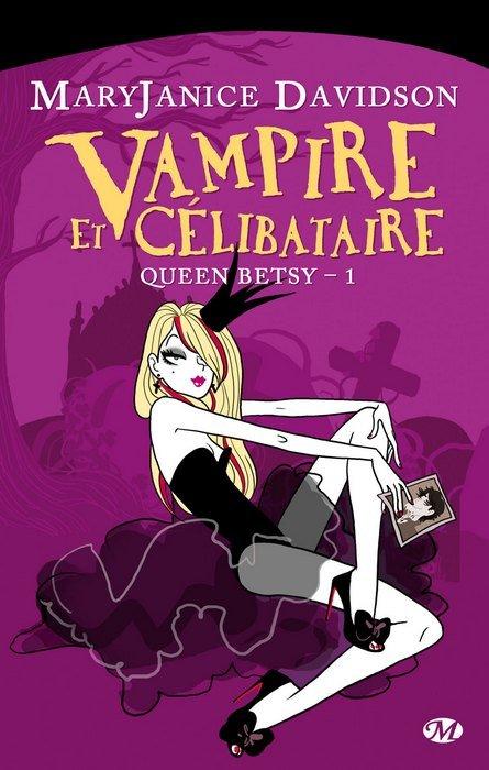 Queen Betsy t1: Vampire et célibataire