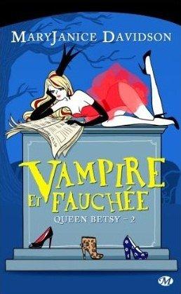 Queen Betsy t2: Vampire et fauchée