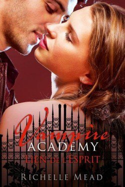 Vampire Academy t5: Lien de l'esprit