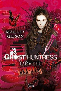 Ghost huntress t1:l'éveil