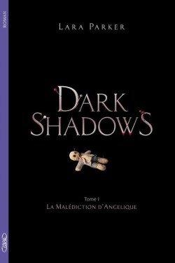 Dark Shadows t1 : La malédiction d'Angélique