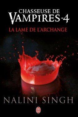 Chasseuse de vampire t4: La lame de l'Archange