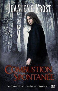 Le prince des Ténèbres t3: Combustion Spontanée