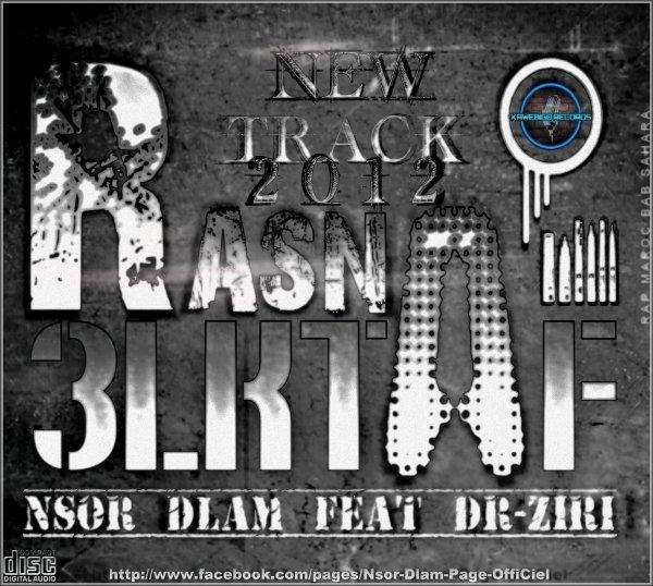 Yad Wa7da / Nsor Dlam Feat Dr-Ziri - Rasna 3lktaf (2012)