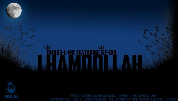 www.fb.com/dmou3lmic / Dmou3-L-Mic Feat Sif-Din - Lhamdollah (2011)