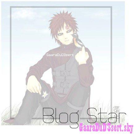_______•__» GaaraDuD3sert.sky «_______»  Blog Star «__• _______