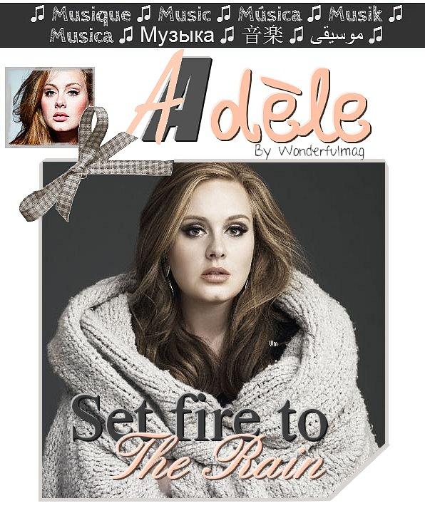 Rubrique Musique : Adèle - Set Fire to the Rain