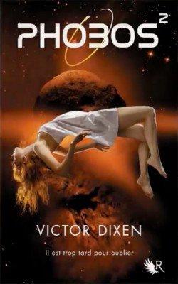 Chronique: Phobos tome 2 de Victor Dixen