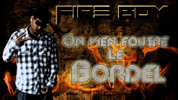 Dead - Records / Fire Boy - On vien foutre le bordel (2012)