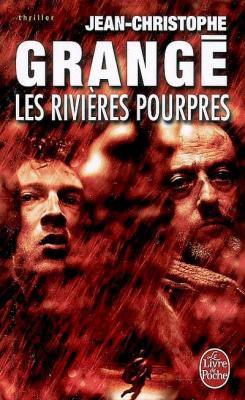 Les Rivières Pourpres de Jean-Christophe Grangé