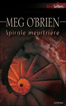 Spirale meurtrière de Meg O'Brien