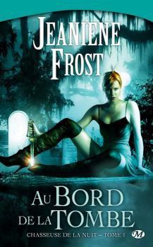 Chasseuse de la nuit, tome 1 : Au bord de la tombe de Jeaniene Frost