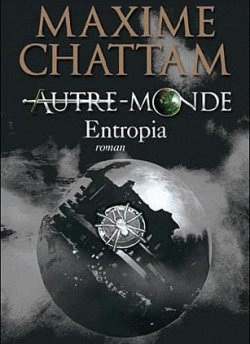 Autre-Monde, tome 4 : Entropia Maxime Chattam