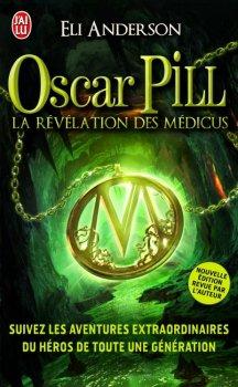 Oscar Pill, tome 1 : La Révélation des Médicus Eli Anderson