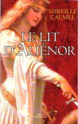 Le Lit d'Aliénor Mireille Calmel