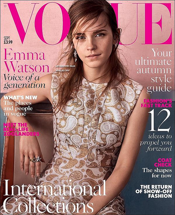 . Emma Watson fait la couverture du prestigieux magazine Vogue pour le mois de septembre ! Cette couverture est un réel coup de c½ur ! Emma ne porte presque pas de maquillage et est vraiment naturelle ! Elle est magnifique !  .