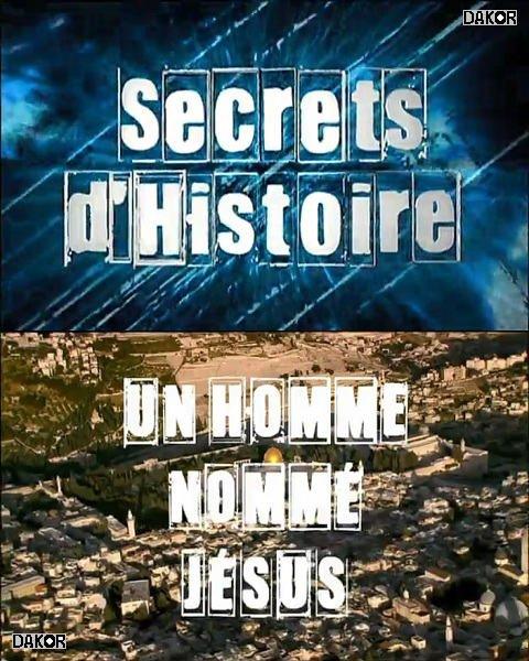 SECRETS D'HISTOIRE : UN HOMME NOMMÉ JÉSUS - ...
