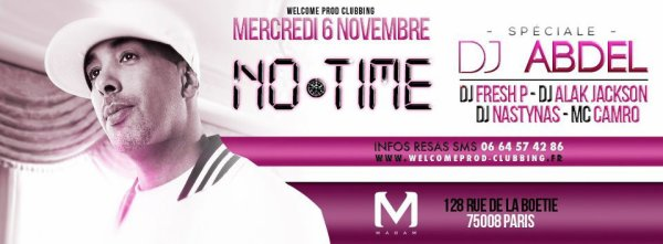 ★·.· CE MERC. 07/11 NO TIME - WHO'S THE GUEST - SPECIALE DJ ABDEL @ MADAM ·.·★