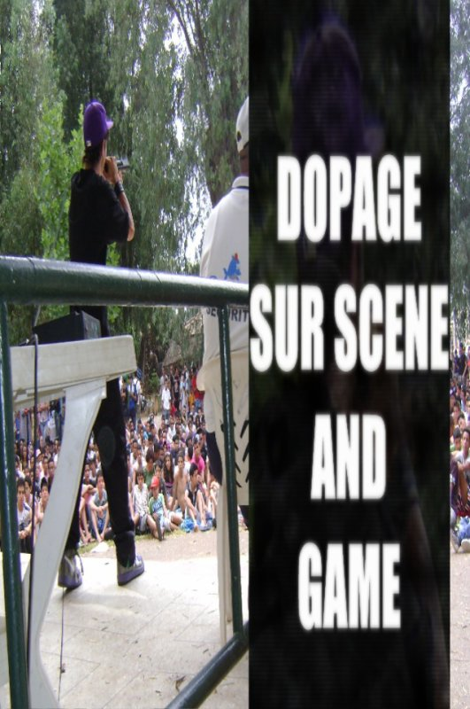 DOPAGE SUR SCENE AND GAME