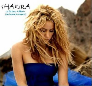 Shakira- La quiero a morir (Je l'aime à mourir)