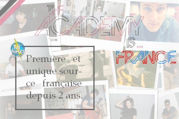 The Academy Is...France [ Fansite ]