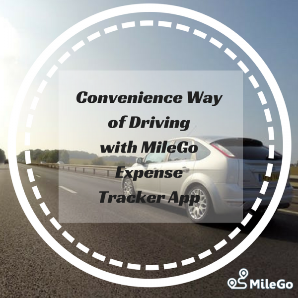Convenience Way of Driving with MileGo Expense Tracker App