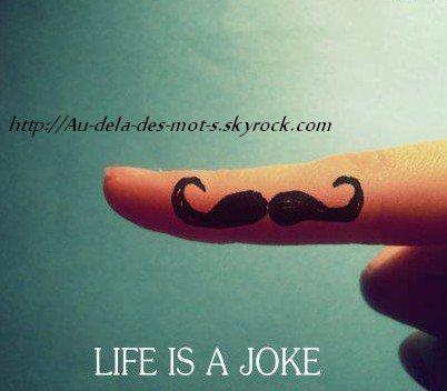 La vie n'est pas juste, comment veux-tu que je le sois ?