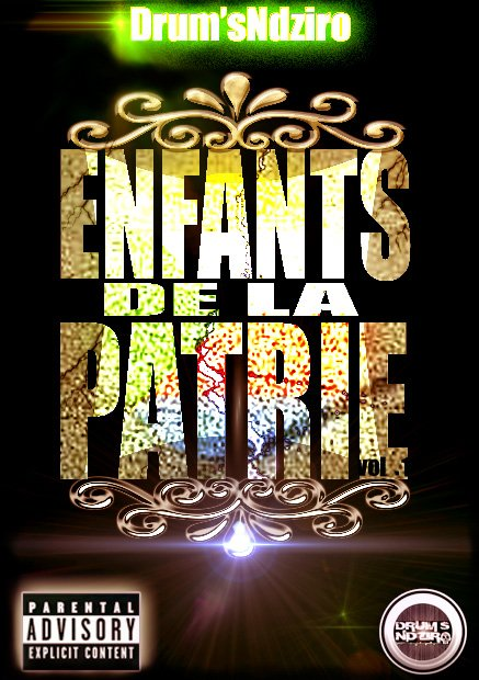 "LA MIXTAPE ""ENFANTS DE LA PATRIE Vol1"" By Drums Ndziro"