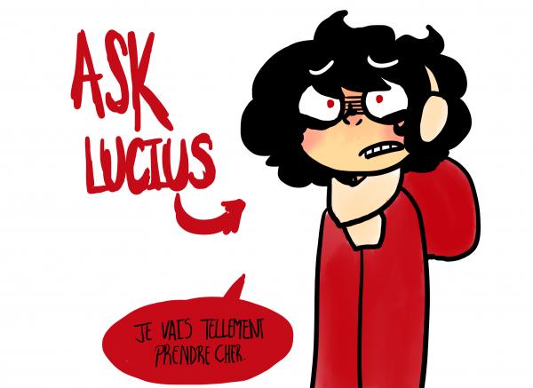 Ask Lucius