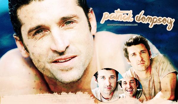 . ● ● Bienvenue sur ta source d'actualité consacrée au beau et talentueux Patrick Dempsey!  .