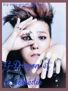 G-Dragon refuse de jouer la comédie, que pensez-vous ?