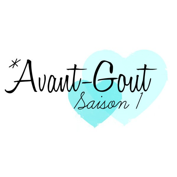Avant Gout Saison 1