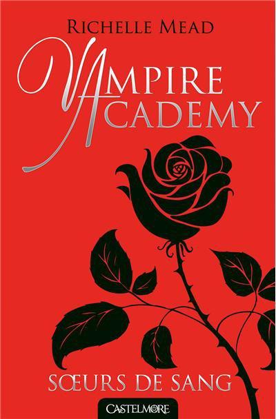 """Mon avis sur Vampire Academy """"Soeurs de sang"""" édité chez Castelmore !"""