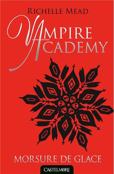 """Mon avis sur Vampire Academy """"Morsure de glace"""" édité chez Castelmore !"""