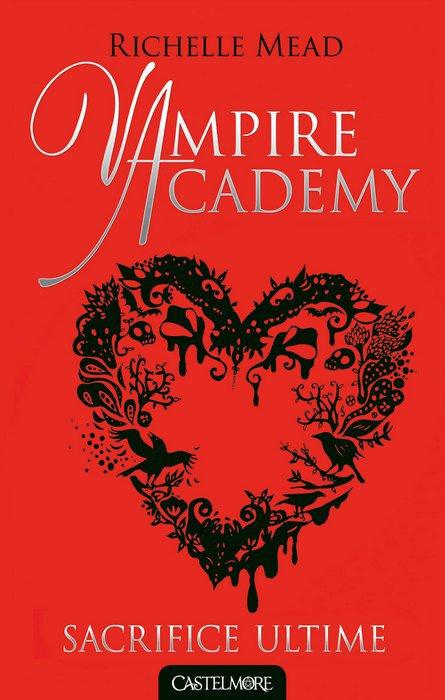 """Mon avis sur Vampire Academy """"Sacrifice Ultime"""" édité chez Castelmore !"""