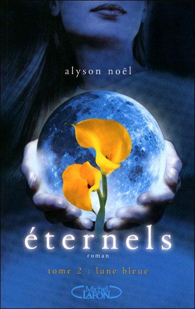 Mon avis sur Eternels T2-Lune Bleue Alyson Noel édition @michellafon