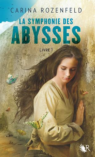 Mon avis sur La Symphonie des Abysses de Carina Rozenfeld @CollectionR