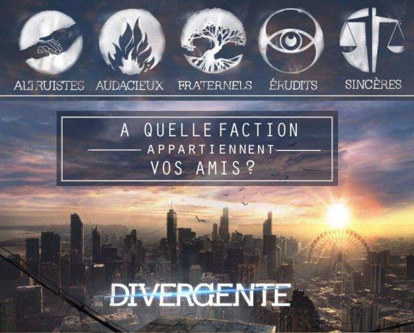 #Divergente pour vous, vos amis appartiennent à quelle Faction