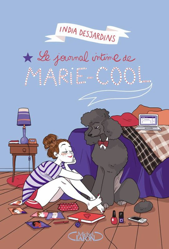 Mon avis sur Le journal intime de Marie-Cool d'India Desjardins éditions @michellafon