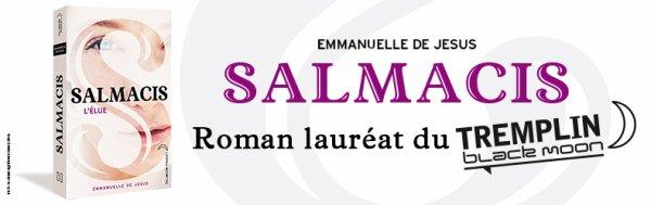 #BlackMoon Salmacis d' Emmanuelle de Jesus le 30 avril en librairie !