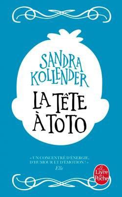 Mon avis sur La Tête à Toto de Sandra Kollender éditions @livredepoche