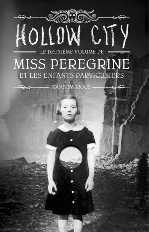 Miss Peregrine Tome 2 HOLLOW CITY de Ransom Riggs le 19 Juin chez @BayardEditionsJ