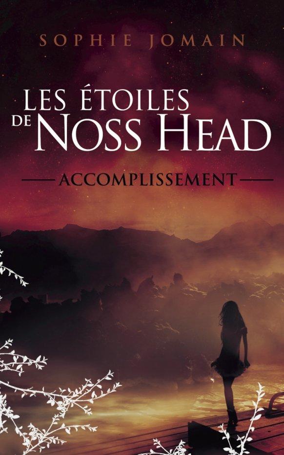 Mon avis sur Les Etoiles De Noss Head T3 Accomplissement de Sophie Jomain